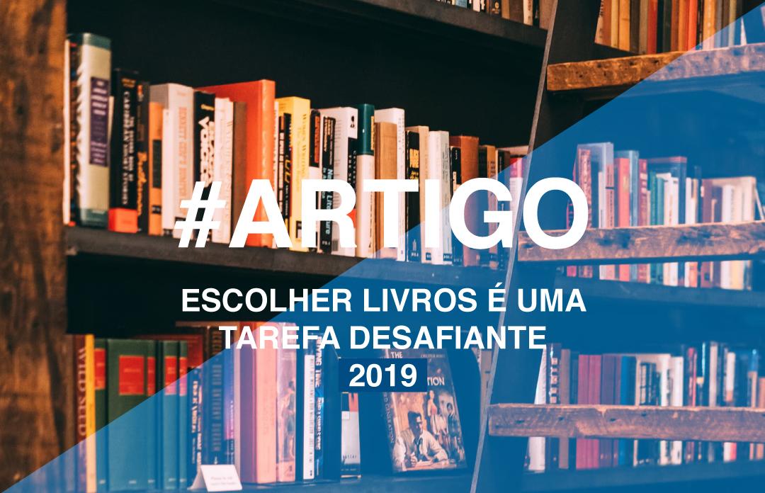 Escolher Livros é uma Tarefa Desafiante (2019)