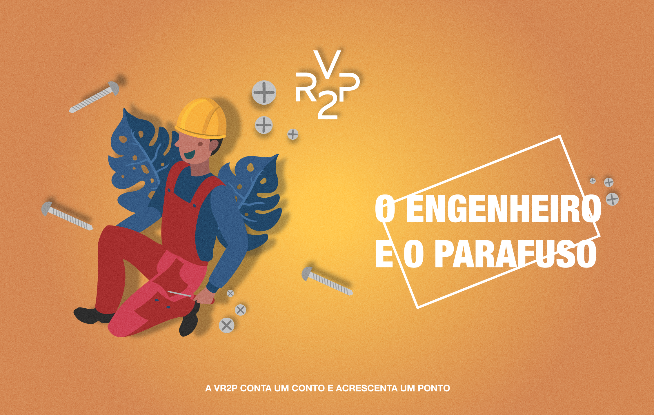 O Engenheiro e o Parafuso